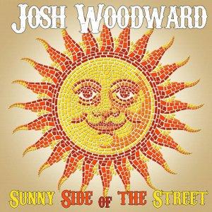 Josh Woodward - Sunny Side of the Street